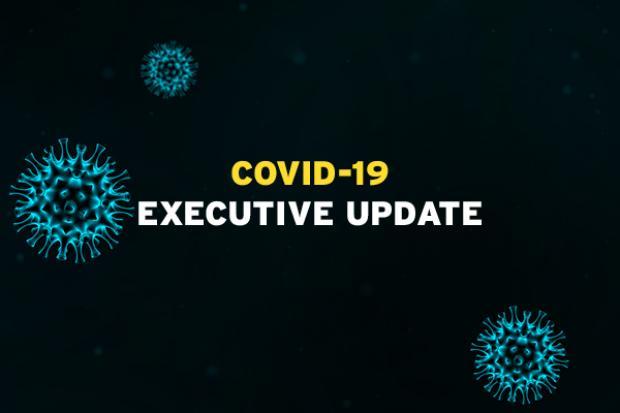 Covid-19 Executive Update